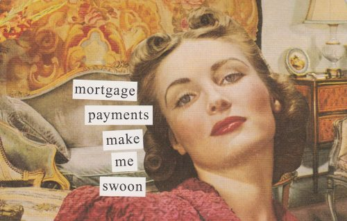 Mortgage Payments (Anne Taintor) (S16)